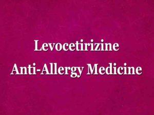 Levocetirizine anti allergy medicine